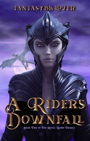 A Rider's Downfall - Book 2 In The Royal Rider Trilogy by FantasybkLover