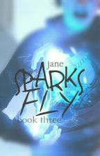 Sparks Fly : A Harry Osborn Love Story Book Three Of Marvel Series by GingerEyes