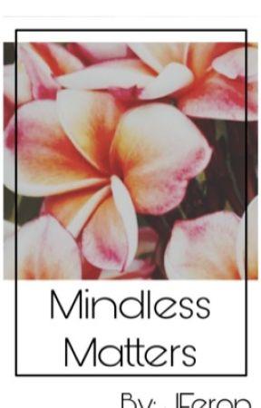Mindless Matters- Poems by JFeron