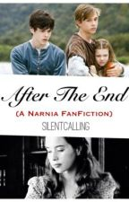 After the End (Narnia FanFiction) by SilentCalling