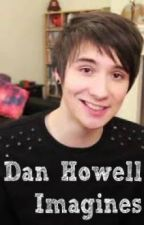 Dan Howell Imagines by bellaisnotlame