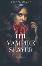 The Vampire Slayer by danielsthiccbooty