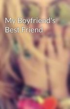 My Boyfriend's Best Friend by UofMgirl
