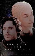 The Wolf and the Dragon by Daenerysstan
