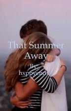 That Summer Away by hxppyendx