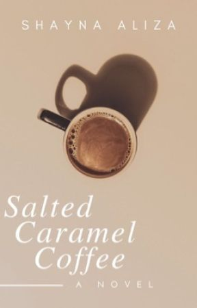 Salted Caramel Coffee (COMPLETED!) by shaynaliza