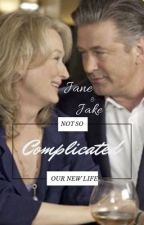 It's not so complicated : the life we now have  by merylstreepisgoalsx