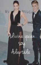 Adivina Quien Soy (Adaptada) by biebsmylife95