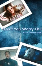 Don't You Worry Child by JessicaMarshall563