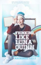 Thinking Like Luna Quinn (on hold) by kirstein-