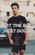 Just The Boy Next Door  (A Cameron Dallas Fan Fiction) by __hi___