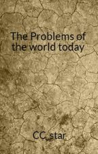 World Problems Today by Lil_princy7