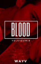Blood | wayv by yolkyeomie