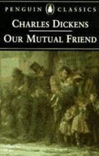 Our mutual friend. Volume 1 by Charles Dickens by Garciaashley_477