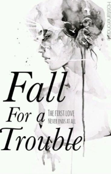 Fall For a Trouble.
