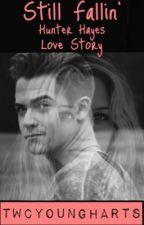 Still Fallin' (Hunter Hayes Love Story) by jaxgrimmiehayes