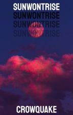 sunwontrise (discontinued) by crowquake