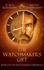 The Watchmaker's Gift by GMTSchuilling