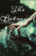 The Betrayal By Sarah Fidel by SarahFidel