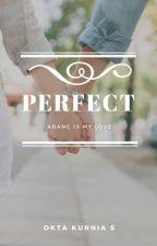 PERFECT by Oktakurnia12