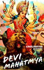 || DEVI MAHATMYA || by Kamalanayani23