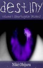 Destiny (Volume I: Shur'tugalar) by Nikkisha16