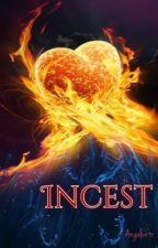 Incest by Angelwrtr