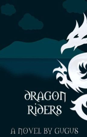 Dragonriders: Book 1 by Gugus4682
