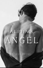 Alpha's Angel  by shayfromtheBronx