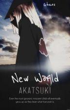 New World (Akatsuki) by LetsCauseChaos