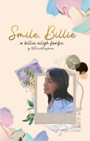 Smile, Billie [ a billie eilish fanfic | girl x girl ] by DulcetDaydream