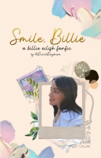 Smile, Billie [ a billie eilish fanfic | girl x girl ]