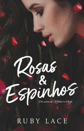 Rosas & Espinhos by RubyLace1