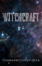 Witchcraft Pt 2  by cosmoswitchyvibes