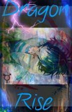 Dragon Rise (A Naruto Fanfic) by queerdowDragon