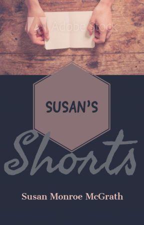 Susan's Shorts by SusanMonroeMcGrath
