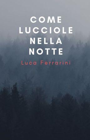 Come lucciole nella notte by LucaFerrarini3