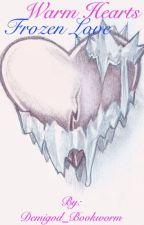 Warm Hearts Frozen Love by TwiceBakedPot8o