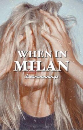 WHEN IN MILAN → MARCH '20 by ilvermournings