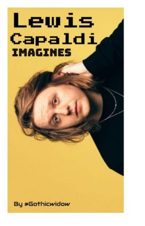 Lewis Capaldi imagines by GothicWidow