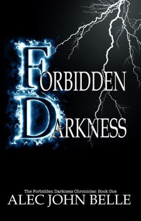 Forbidden Darkness (Forbidden Darkness Chronicles, #1) by AlecBelle
