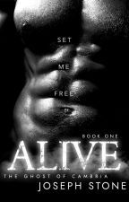 Alive: The Ghost of Cambria - Book One by AuthorJosephStone