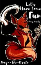 """"""" Let's have some FUN """" [ Foxy reaction book] by Foxy--the-Pirate"""