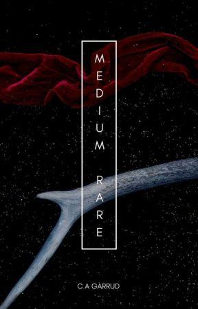 Medium Rare (COMPLETE) by CaGarrud