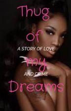 Thug of my Dreams by Latayyyyy