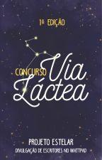Concurso Via Láctea | 1ª Edição by ProjetoEstelar