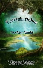 Evotania Online: The New World (A LitRPG Series) by Vorgarag