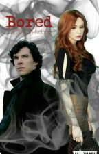 Bored (A Sherlock Fanfiction) by Inspiration-Nation
