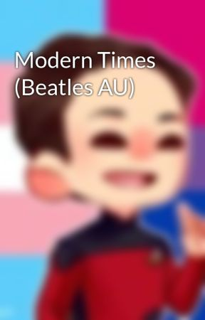 Modern Times (Beatles AU)  by Reject_Elephant