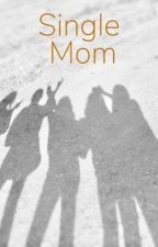 Single Mom (G.D) by Crazyimages
